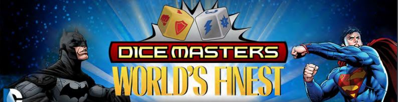 Dice Masters World's Finest
