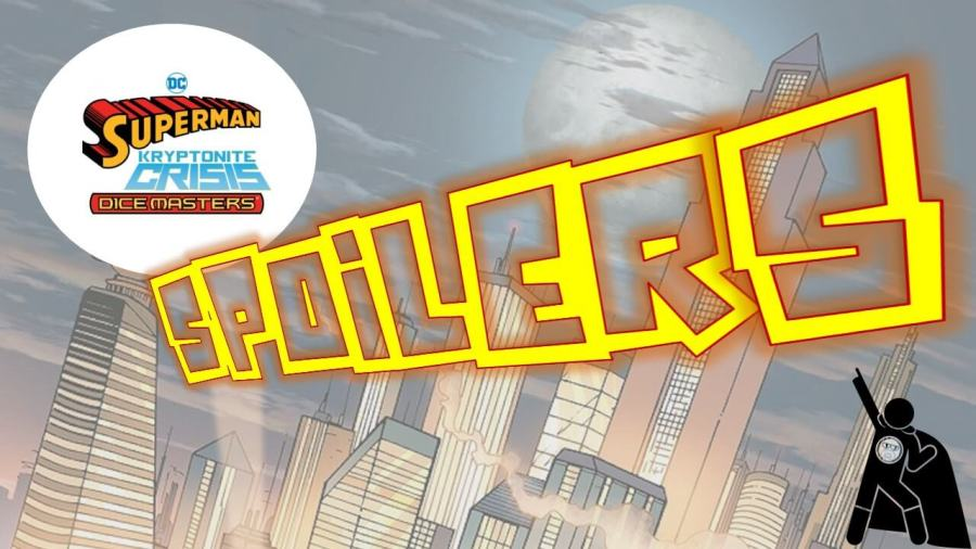 DC Dice Masters Superman Kryptonite Crisis Spoilers Page Thumbnail